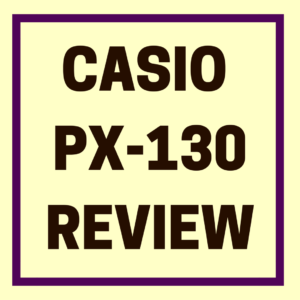 CASIO PX-130 REVIEW