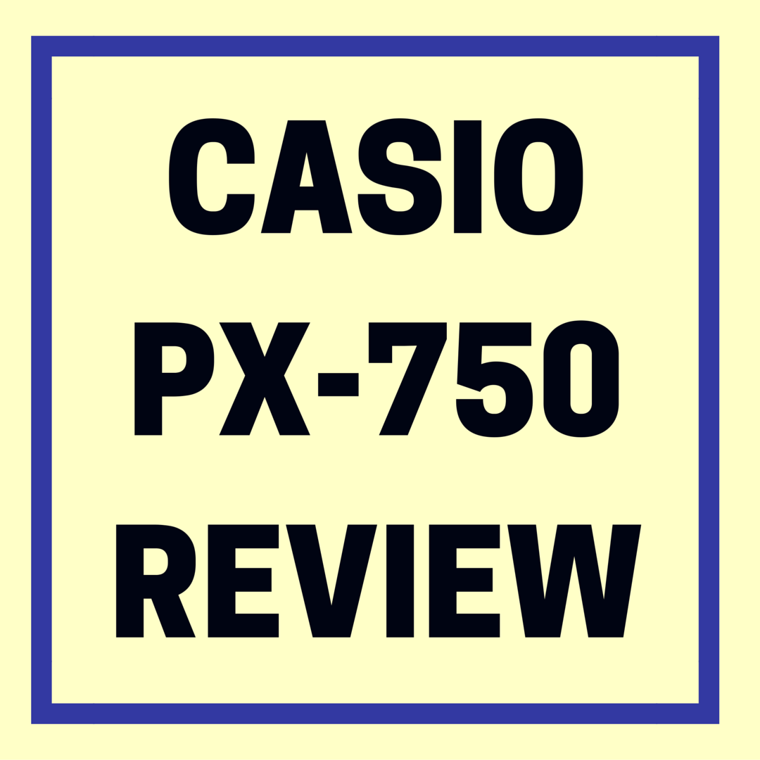 Casio Privia PX-750 review