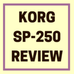 Korg SP250 Review