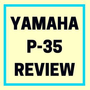 YAMAHA P-35 REVIEW