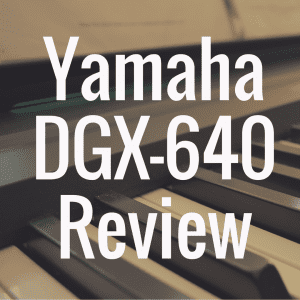 Yamaha DGX-640 digital piano review