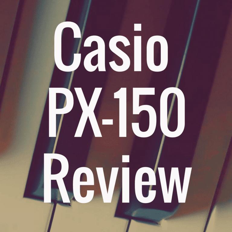 Casio Privia PX-150 Review