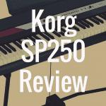 Korg SP250 Review