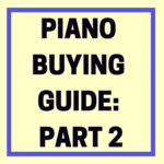 Digital Piano Buying Guide for Beginners (part 2)