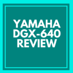 Yamaha DGX-640 digital piano review