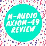 M-Audio Axiom 49 review