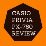 Casio Privia PX-780 review