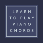 How to Play Piano Chords for Beginners