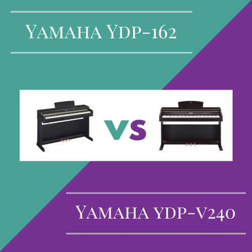 Yamaha YDP 162 vs Yamaha YDP V240: Which is Better?