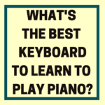 What's the Best Keyboard to Learn to Play Piano?
