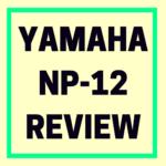 Yamaha NP-12 review
