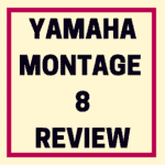 Yamaha Montage 8 review