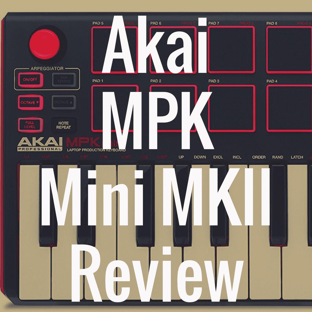 Akai MPK Mini MKII review