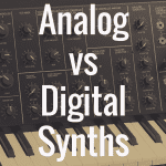 Analog Synthesizer vs. Digital Synthesizer: Which is Better?