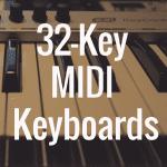 What's the Best 32 Key MIDI Keyboard?