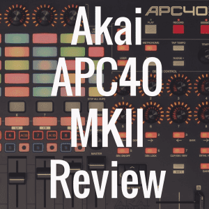 Akai APC40 MKII review