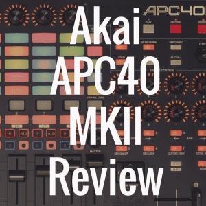 Akai APC40 MKII review