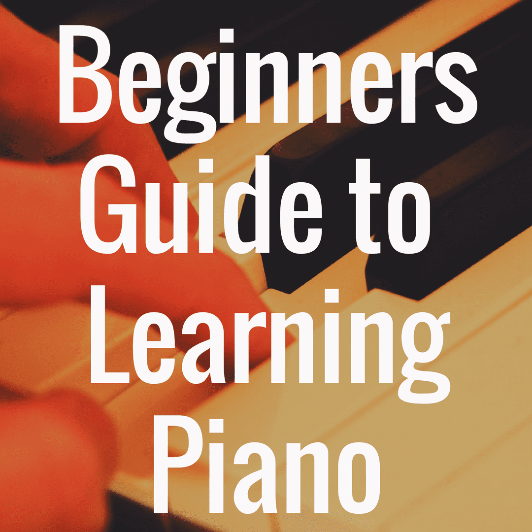 Beginners Guide to Learning the Piano