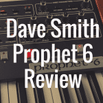Dave Smith Prophet 6 review