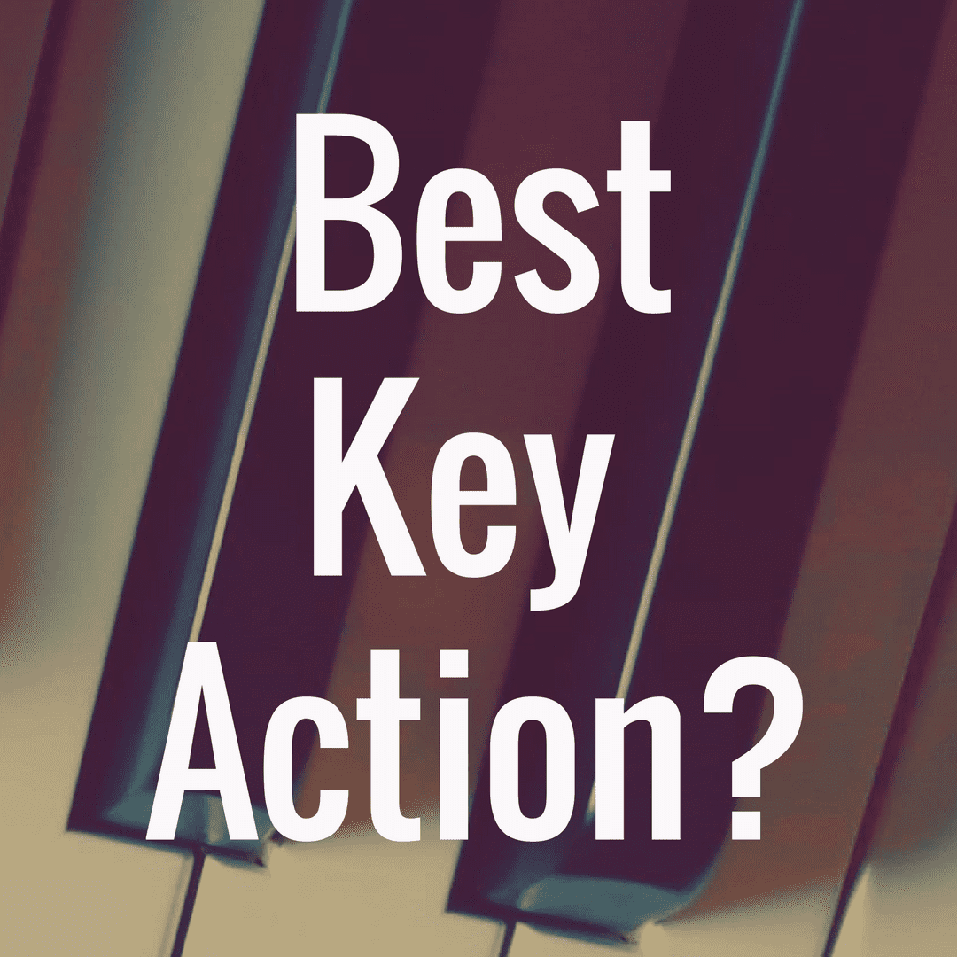 Which Digital Piano Has the Best Key Action?
