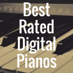What Are the Best Rated Digital Pianos Available?