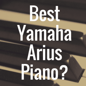 How to Pick the Best Yamaha Arius Digital Piano?
