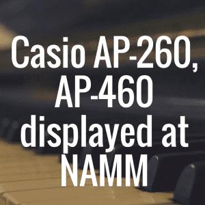 Casio Celviano AP-260, AP-460 displayed at NAMM 2015