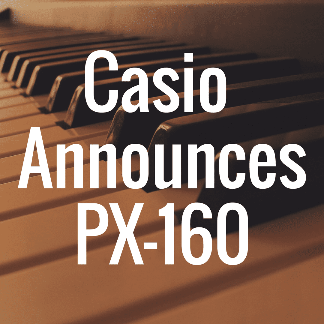 Casio PX-160 announced, replaces the Privia PX-150