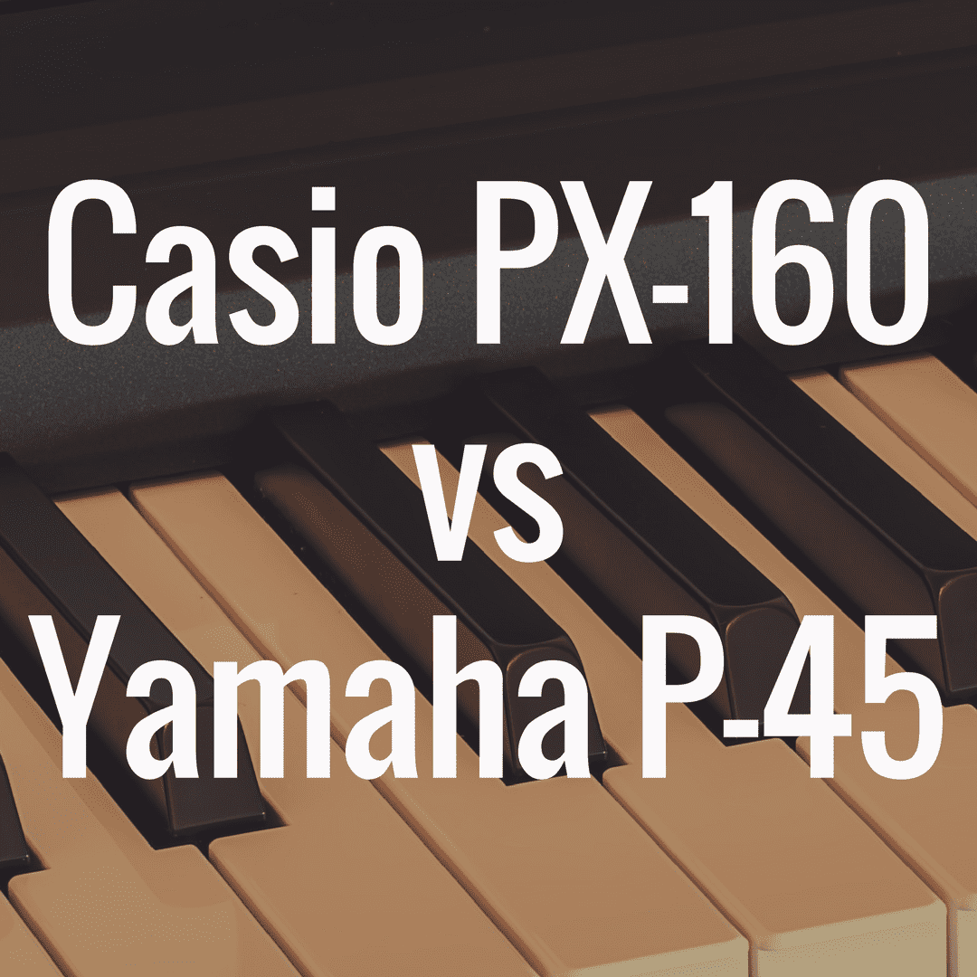 Casio PX-160 vs Yamaha P-45: Which is Better?