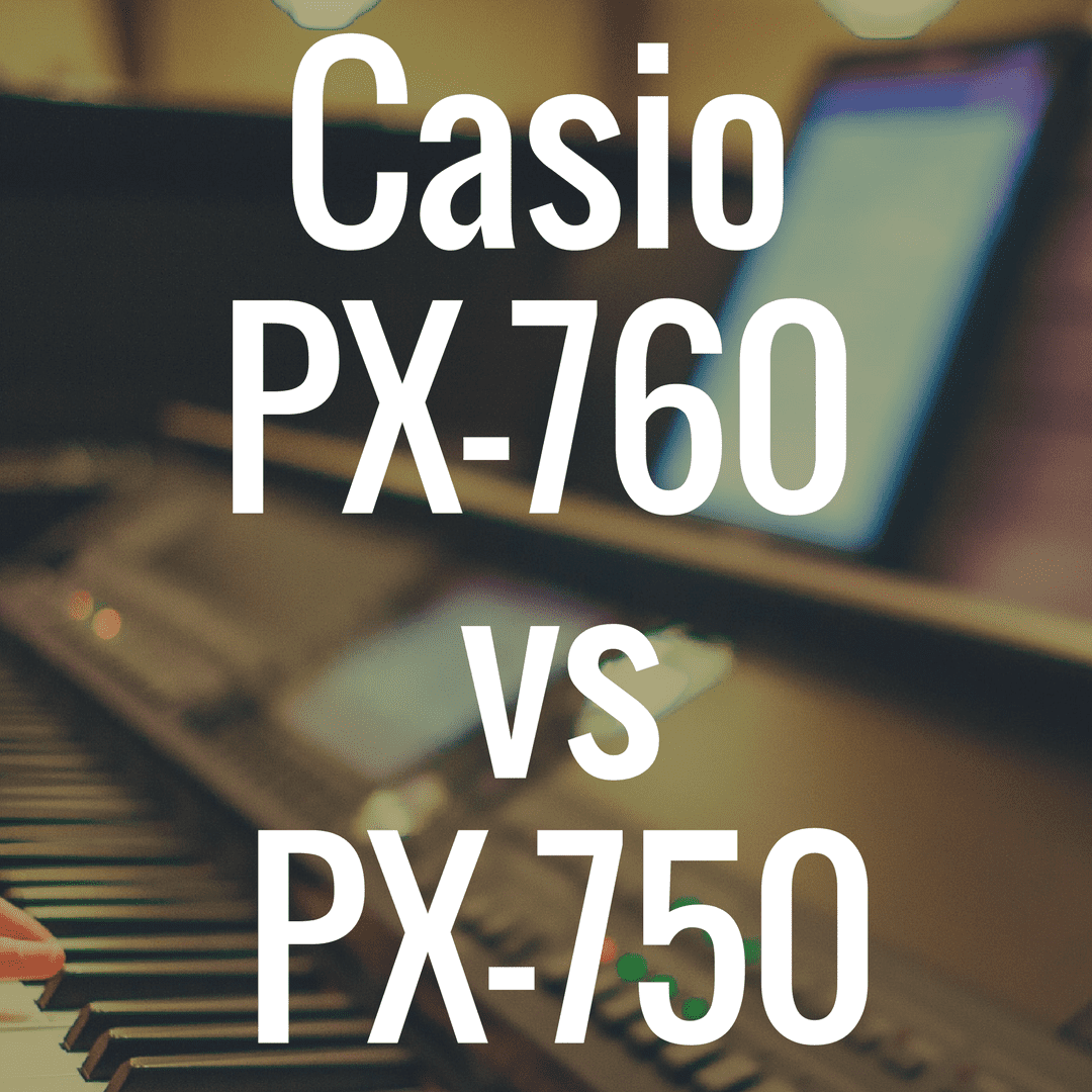 Casio PX-760 vs PX-750 review: Which is Better?