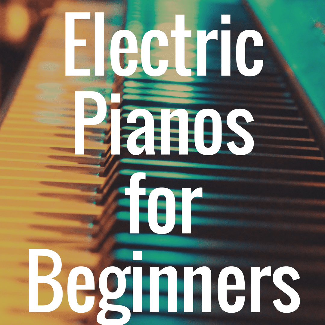 What Are the Best Electric Pianos for Beginners?