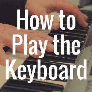 How to Play a Keyboard for Beginners: Step by Step Tutorial