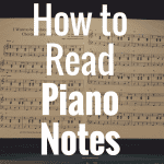 How Do You Read Piano Notes?