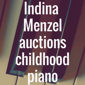 Idina Menzel auctions childhood piano for Broader Way foundation