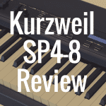 Kurzweil SP4-8 review