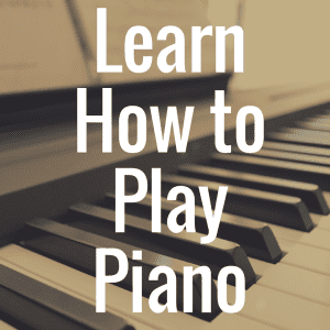 I Want to Learn How to Play the Piano: Where Do I Begin?