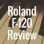 Roland F-120 review