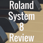 Roland System 8 review