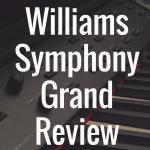 Williams Symphony Grand review