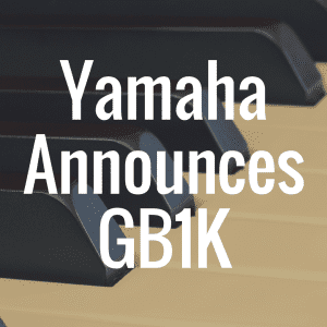 Yamaha to announce white GB1K piano at 2014 NAMM show