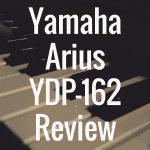 Yamaha YDP 162 review