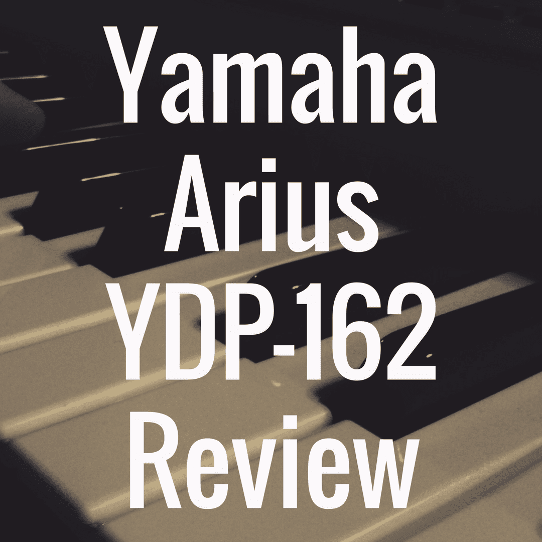 Yamaha YDP 162 review