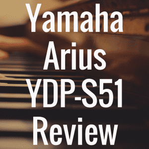 Yamaha YDP-S51 review