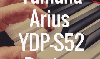 Yamaha YDP-S52 review