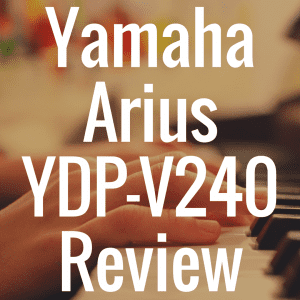 Yamaha Arius YDP-V240 piano review