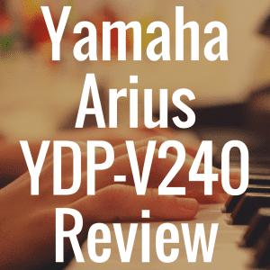 Yamaha Arius YDP-V240 piano review