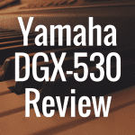 Yamaha DGX 530 review