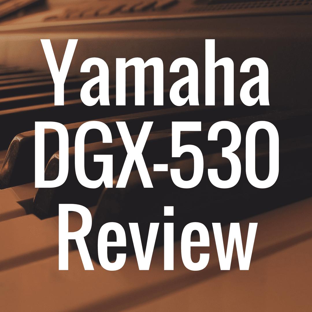 Yamaha DGX 530 review