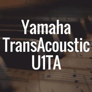 Yamaha's TransAcoustic U1TA offers digital, acoustic hybrid magic