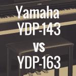 Yamaha Arius YDP-143 vs Yamaha YDP-163 Comparison Review